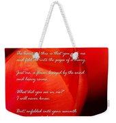 The Gratitude Of A Broken Flower  Weekender Tote Bag