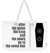 The King And The Pawn Quotes Poster Weekender Tote Bag by Lab No 4 - The Quotography Department