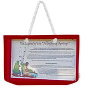 The Legend Of The Petrifying Springs Weekender Tote Bag