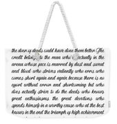 The Man In The Arena By Theodore Roosevelt Weekender Tote Bag