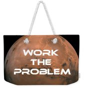 The Martian Work The Problem Weekender Tote Bag