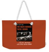The Nazis Burned These Books Weekender Tote Bag by War Is Hell Store