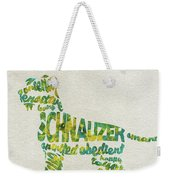 The Schnauzer Dog Watercolor Painting / Typographic Art Weekender Tote Bag