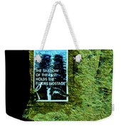 The Shadow Of The Past Holds The Future Hostage Weekender Tote Bag