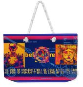 The Soul Of Humanity Will Be Gone After The Dark Weekender Tote Bag