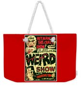 The Weird Show Poster Weekender Tote Bag