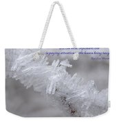 There Are Many Lessons To Learn... Weekender Tote Bag