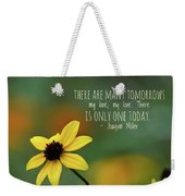 There Is Only One Today Weekender Tote Bag