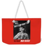 This Is My Fight Too - Ww2 Weekender Tote Bag