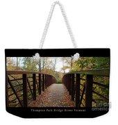 Thompson Park Bridge Stowe Vermont Poster Weekender Tote Bag