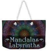 Labyrinth And Maze Mandalas Weekender Tote Bag