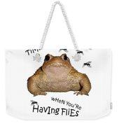 Time's Fun When You're Having Flies Weekender Tote Bag