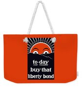 To-day Buy That Liberty Bond Weekender Tote Bag