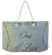 To The One I Love Weekender Tote Bag