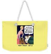 Top That -- Ww2 Propaganda Weekender Tote Bag