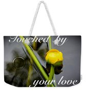 Touched By Your Love Weekender Tote Bag