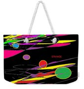 Strange By Terry R. Brooks Weekender Tote Bag