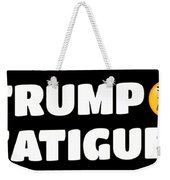 Trump Fatigue Weekender Tote Bag