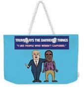 Trump Says The Darndest Things Weekender Tote Bag