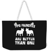 Two Frenchies Are Better Than One Weekender Tote Bag