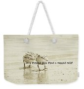 Two Of A Kind Quote Weekender Tote Bag