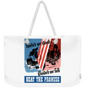 United We Stand Divided We Fall Weekender Tote Bag