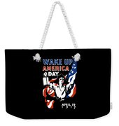 Wake Up America Day - Ww1 Weekender Tote Bag by War Is Hell Store