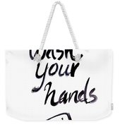 Wash Your Hands Sign Weekender Tote Bag