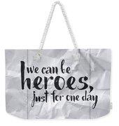 We Can Be Heroes Weekender Tote Bag