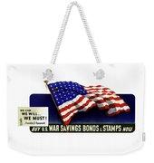 We Can - We Will - We Must  Weekender Tote Bag