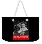 We Can't All Go - Ww2 Propaganda  Weekender Tote Bag