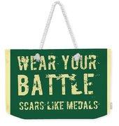 Wear Your Battle Scars - For Men Weekender Tote Bag
