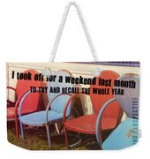 Weekend Getaway Quote Weekender Tote Bag
