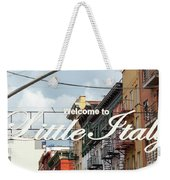 Welcome To Little Italy Sign In Lower Manhattan. Weekender Tote Bag