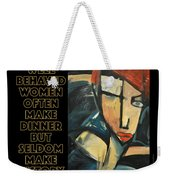 Well-behaved Women Poster Weekender Tote Bag