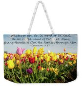 Whatever You Do Weekender Tote Bag
