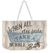 When All Else Fails Weekender Tote Bag