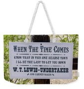 When The Time Comes Weekender Tote Bag