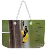When There's A Will... Weekender Tote Bag