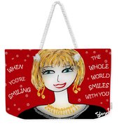 When You're Smiling The Whole World Smiles With You Weekender Tote Bag