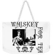 Whiskey For Tea Weekender Tote Bag