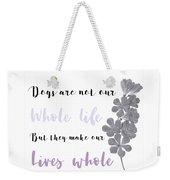 Whole Life Weekender Tote Bag
