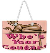 Whos Your Cougar Weekender Tote Bag