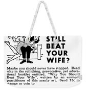 Why You Should Beat Your Wife Weekender Tote Bag