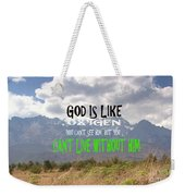 Wisdom Quote God Is Like Oxygen You Cant Live Without Him Weekender Tote Bag