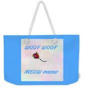 Woof Woof Meow Meow Weekender Tote Bag