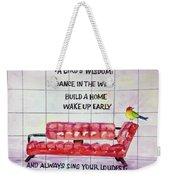 A Birds Wisdom Weekender Tote Bag