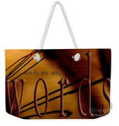 Words Are Only Words 6 Weekender Tote Bag