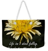 Yellow Flower With Inspirational Text Weekender Tote Bag