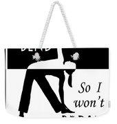 Yoga - Bend So You Won't Break Weekender Tote Bag